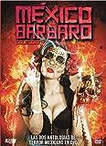Pack México bárbaro  (1 y 2) [DVD]