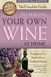 Complete Guide to Making Your Own Wine at Home (Back to Basics)