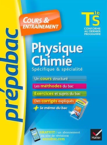 Physique-Chimie Tle S spécifique & spécialité - Prépabac Cours & entraînement: cours, méthodes et exercices de type bac (terminale S)