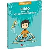 Hugo et les clés de la concentration...