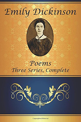 Poems: Three Series, Complete (Classic Poetry)