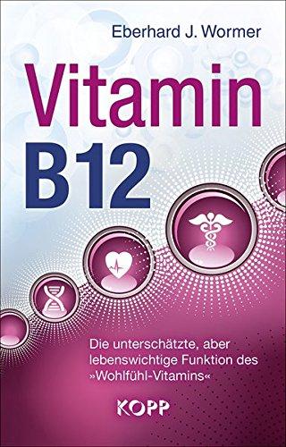 Image of Vitamin B12: Die unterschätzte, aber lebenswichtige Funktion des »Wohlfühl-Vitamins«