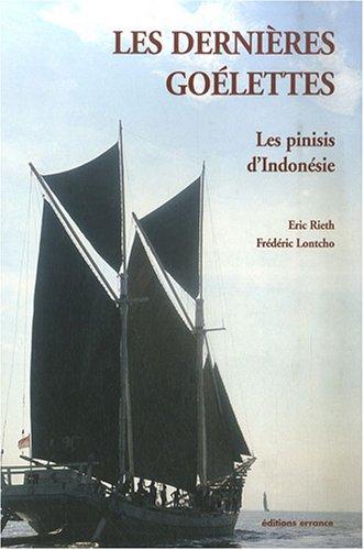 Les dernières goélettes : Les pinisis d'Indonésie