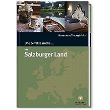 Eine perfekte Woche... im Salzburger Land