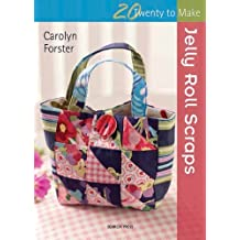 Jelly Roll Scraps (Twenty to Make) by Carolyn Forster (2014-05-13)