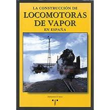 La construcción de locomotoras de vapor en España (Rail)