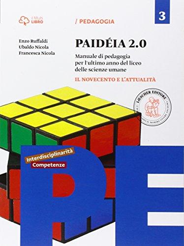 Paidéia 2.0. Manuale di pedagogia. Per il Liceo delle scienze umane. Con e-book. Con espansione online: 3