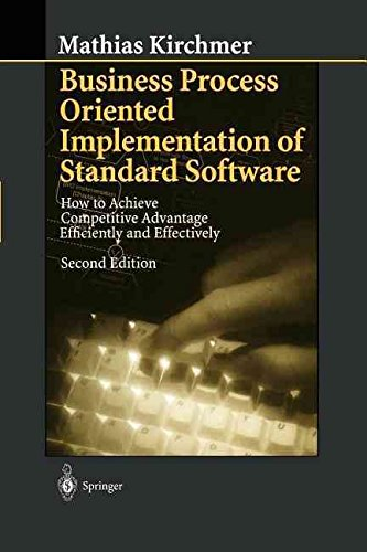 [(Business Process Oriented Implementation of Standard Software : How to Achieve Competitive Advantage Efficiently and Effectively)] [By (author) Mathias Kirchmer] published on (October, 2012)