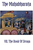 The Mahabharata Book VII.: The Book Of Drona: Volume 7
