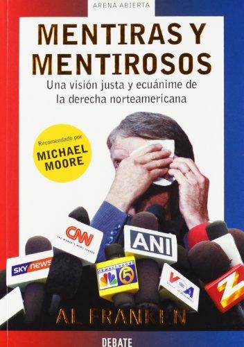 Mentiras y mentirosos: Una visión justa y ecuánime de la derecha norteamericana (ARENA ABIERTA) por Al Frankel