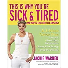 This Is Why You're Sick and Tired: (And How to Look and Feel Amazing) (English Edition)