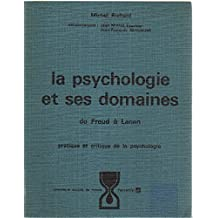 La psychologie et ses domaines de freud à lacan