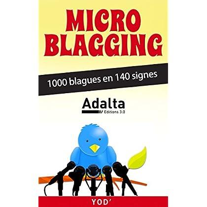 MICRO-BLAGGING : 1000 blagues en 140 signes