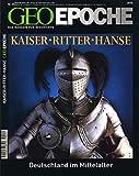 GEO Epoche 25/07: Kaiser, Ritter, Hanse - Deutschland im Mittelalter -