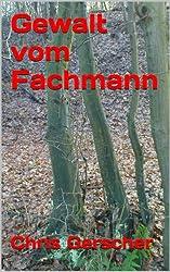 Gewalt vom Fachmann (German Edition)
