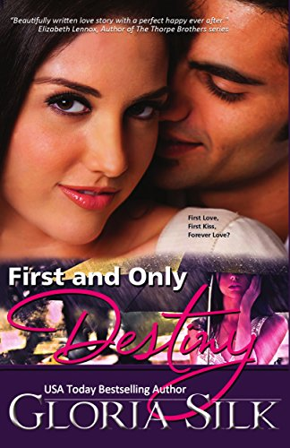First and Only Destiny: First Love, First Kiss, Forever Love? by [Silk, Gloria]