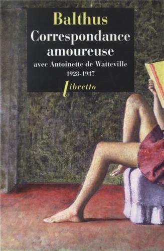 Correspondance amoureuse avec Antoinette de Watteville 1927-1938