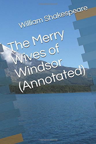The Merry Wives of Windsor (Annotated)
