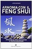 Scarica Libro Armonia con il feng shui Arredare gli spazi coltivando il proprio benessere (PDF,EPUB,MOBI) Online Italiano Gratis