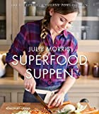 Superfood Suppen: 100 Rezepte für vegane Powersuppen (vegane Suppen, lecker & gesund)