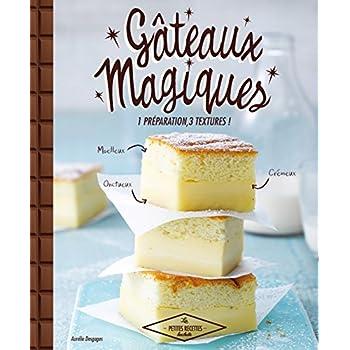 Gâteaux magiques: 1 préparation, 3 textures