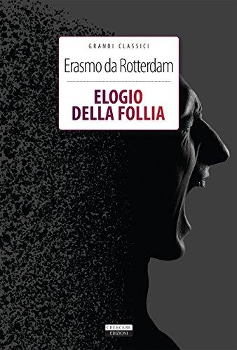 Elogio della follia: Ediz. integrale (Classici del pensiero)
