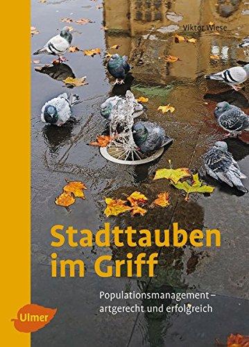 Stadttauben im Griff: Populationsmanagement - artgerecht und erfolgreich