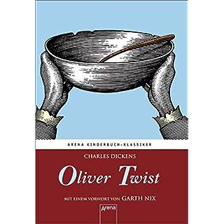 Oliver Twist. Mit einem Vorwort von Garth Nix: Arena Kinderbuch-Klassiker