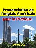 prononciation de l anglais am?ricain pour la pratique