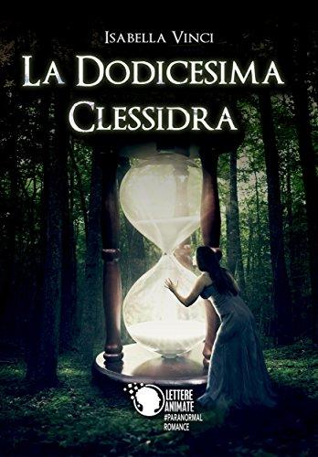 La dodicesima clessidra di [Isabella Vinci]