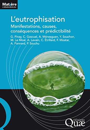 Couverture du livre L'eutrophisation: Manifestations, causes, conséquences et prédictibilité