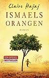 Ismaels Orangen: Roman - Claire Hajaj