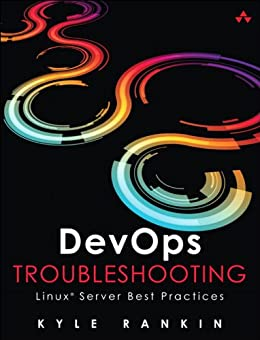 DevOps Troubleshooting: Linux Server Best Practices par [Rankin, Kyle]