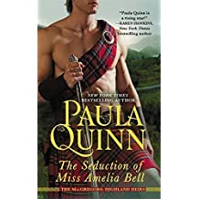 The Seduction of Miss Amelia Bell (The MacGregors: Highland Heirs) by Paula Quinn (2014-03-25)