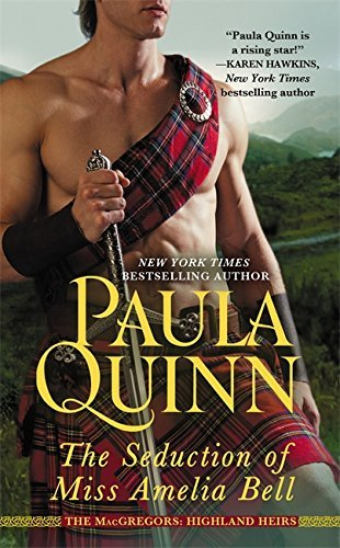 The Seduction of Miss Amelia Bell (The MacGregors: Highland Heirs) by Quinn, Paula (2014) Mass Market Paperback