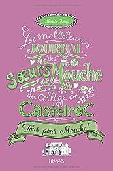 Le Malicieux journal des Soeurs Mouche au collège Castelroc T2 - Tous pour Mouche !
