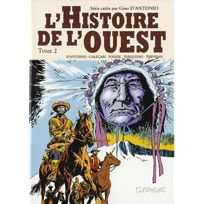 L'Histoire de l'ouest, Tome 2 : Les envahisseurs ; Alamo ; Comancheros !