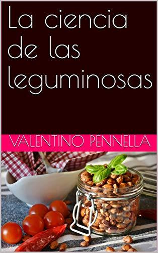 La ciencia de las leguminosas (Spanish Edition)
