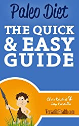Paleo Diet: The Quick & Easy Guide (English Edition)