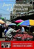 Jours tranquilles à Jérusalem - Chroniques d'une création théâtrale