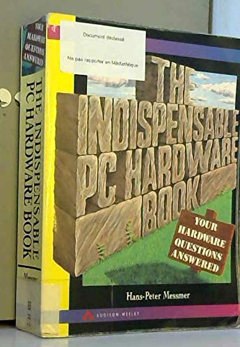The Indispensable PC Hardware Book: Your Hardware Questions Answered