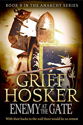 Enemy at the Gate (The Anarchy Book 9) (English Edition) par Griff Hosker
