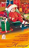Un Noël tout doux - Charmée malgré elle (Horizon t. 2401)