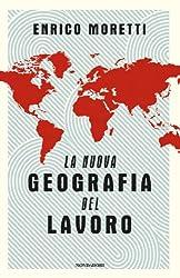 La nuova geografia del lavoro (Saggi) (Italian Edition)