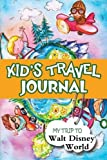 Kids Travel Journal: My Trip to Walt Disney World by Bluebird Books (2013-08-15)