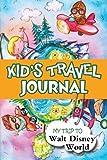 Kids Travel Journal: My Trip to Walt Disney World by Bluebird Books (2013-08-15)