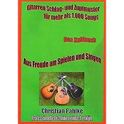 Gitarren Schlag- und Zupfmuster für mehr als 1.000 Songs: Amazon Bestseller Nr. 1 im Januar 2019, Deine Ohren werden Augen machen.