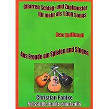 Gitarren Schlag- und Zupfmuster für mehr als 1.000 Songs: Jetzt mit Sounddateien. Deine Ohren werden Augen machen.