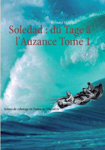 Livre Soledad : du Tage à l'Auzance Tome 1: Scènes de cabotage au XIIe siècle pdf, epub