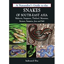 A Naturalist's Guide to the Snakes of Southeast Asia (Naturalists' Guides) 1st edition by Das, Indraneil (2013) Paperback